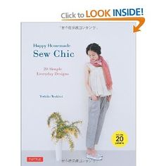 Happy Homemade: Sew Chic: 20 Simple Everyday Designs: Amazon.co.uk: Yoshiko Tsukiori: Books