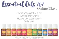 Online Essential Oils 101 Class! Learn what essential oils are, why they work, how to use them, and more!