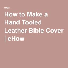 How to Make a Hand Tooled Leather Bible Cover | eHow