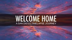 WELCOME HOME TIMELAPSE. Ever since I was a kid, I have always been mesmerized by extraordinary beauty of my hometown, San Diego. The city ha...