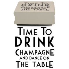 Customise your letters, cards and envelopes with this wooden rubber stamp. This design features the words 'Time to drink champagne and dance on the table', ideal stamp for any celebration. #Customise #gifts #letters #cards #envelopes #rubberstamp #stamp #personalize