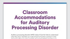At a Glance: Classroom Accommodations for Auditory Processing Disorder