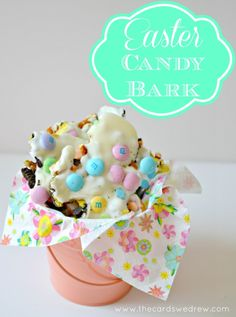Easter Candy Bark - The Cards We Drew