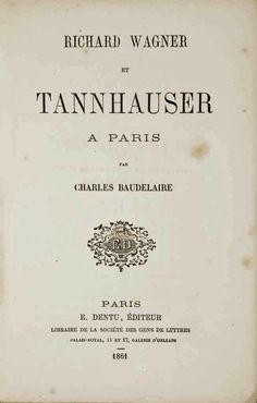In 1861 schreef Baudelaire: Richard Wagner et Tannhäuser à Paris