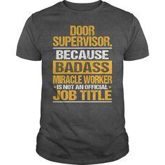 (Top 10 Tshirt) Awesome Tee For Door Supervisor [Tshirt Sunfrog] Hoodies, Funny Tee Shirts