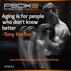 P90X3 - Aging is for people who don't know better.  Click thru to order today!  #p90x3 #beachbody