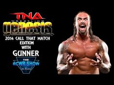 TNA Genesis 2014 Preview with Gunner: The RCWR Show Call That Match! 1-15-14