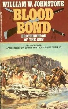 Brotherhood of the Gun (1990)(The first book in the Blood Bond series)A novel by William W Johnstone.  He has also written other series.