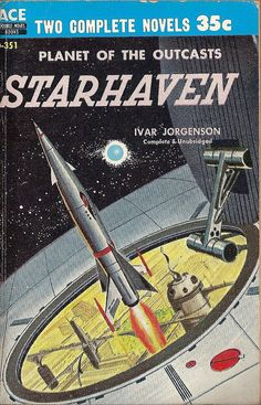 Starhaven by Ivar Jorgenson (Robert Silverberg, cover by Ed Valigursky Science Fiction Magazines, Science Fiction Art, Pulp Fiction, Classic Sci Fi Books, Ace Books, Sci Fi Novels, Retro Futuristic, Comic Covers, Book Covers