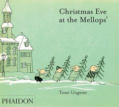 Christmas Eve at the Mellops' - Ungerer