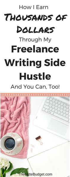 Freelance Writing   Money   Side Hustles   Earn Money Through Freelance Writing   How to Start Freelance Writing   Make Money Online   Work from Home Jobs