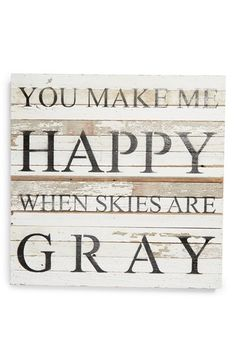 Second Nature By Hand 'You Make Me Happy When Skies Are Gray' Repurposed Wood Wall Art available at #Nordstrom