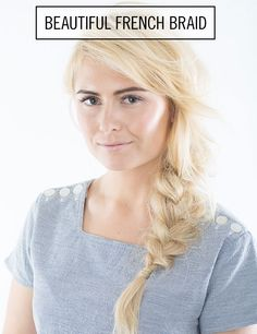 Hair How-To: Beautiful French Braid