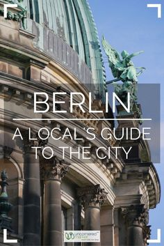 A comprehensive travel guide to exploring Berlin, Germany. Best things to do, what to see, and where to eat + practical tips for your trip. | Uncornered Market Travel Blog: Travel Wide, Live Deep