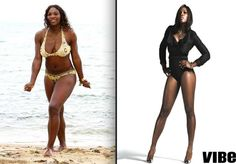 Why did VIBE magazine feel the need to slenderize her hard-earned tennis champion-made body?  For someone whose muscles have assisted in her becoming a record-breaking player (for both African-Americans and women), why would editors be ashamed or uncomfortable in displaying them as such? In all their award-winning glory?