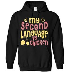 My Second Language Is Chicken T-Shirts, Hoodies. SHOPPING NOW ==► https://www.sunfrog.com/Pets/My-Second-Language-Is-Chicken-4868-Black-Hoodie.html?id=41382