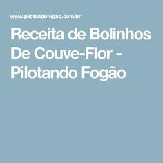 Receita de Bolinhos De Couve-Flor - Pilotando Fogão