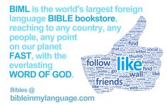 Bibles @ bibleinmylanguage / www. / BIML is the world's largest foreign language BIBLE bookstore, reaching to any country, any people, any point on our planet FAST, with the everlasting WORD OF GOD.