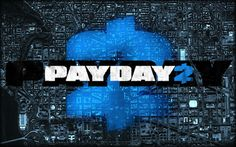 Time to get paid! Payday 2 beta released