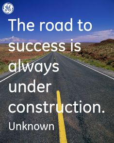 It's never going to be the right time to start your business. There is also the next [insert here] you have to do before your ready. This quote says it all... Just go for it.   Original Message: The road to success #Quotes #GEHealthcare