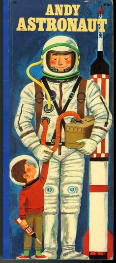 Dreams of Space - Books and Ephemera: Andy Astronaut Old Children's Books, Space Books, Retro Robot, Vintage Space, Vintage Stuff, Space Illustration, Space Race, Lost In Space, Retro Futuristic