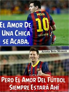 El Amor De Una Chica Se Acaba. Pero El Amor Del Fútbol Siempre Estará Ahí b473e15a38cda