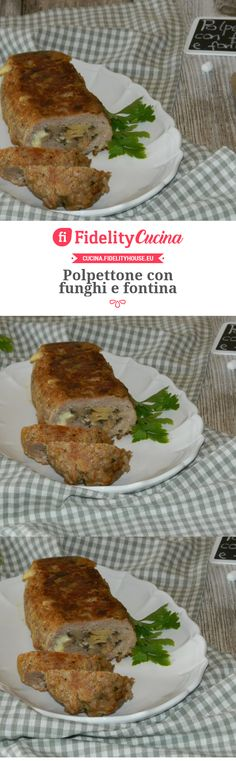 Polpettone con funghi e fontina Kitchen Queen, Italian Recipes, Nom Nom, French Toast, Food And Drink, Meat, Cooking, Breakfast, Vegan