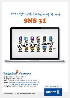 [ 골라쓰는 재미, SNS 31 ]    2주 앞으로 다가온 영 알리안츠 세번째 세미나의 공식 포스터가 나왔어요! :D  나에게 맞는 SNS를 골라 쓰는 재미, SNS 31!  대학생들이 스스로 기획, 마케팅, 발표까지 만든 세미나.  2013년 2월 15일(금) 오후 2시, 건국대학교 새천년관에서 여러분들을 찾아갑니다.^^