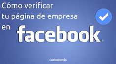 Cómo verificar tu página de empresa en Facebook