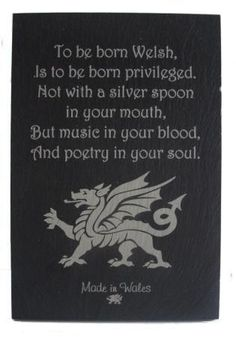 Proud to have Welsh blood. Slate Stand Up Plaque - To Be Born Welsh ( Dragon) - Welsh Gifts. One of my favorite poems from one of my favorite online shops. Wales Uk, North Wales, Cardiff, Welsh Sayings, Welsh Language, Welsh Gifts, Welsh Dragon, Your Soul, Cymru