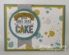 Jennifer Downey & Stampin' Up! www.stampinglane.com Big Day, Gorgeous Grunge, Birthday, Card
