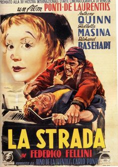 La Strada by Federico Fellini. The best road movie ever made!