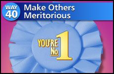 Way #40: Make Others Meritorious