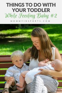 Things To Do With Your Toddler While Feeding Baby #2