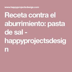 Receta contra el aburrimiento: pasta de sal - happyprojectsdesign