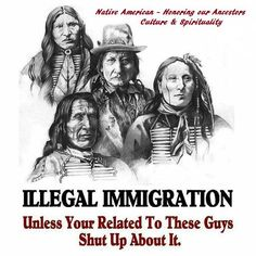 """Time to consider who the true """"illegals"""" are!"""