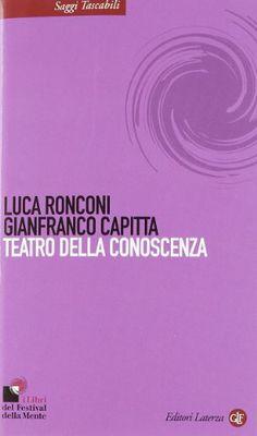 """Luca Ronconi, Gianfranco Capitta - """"Teatro della conoscenza"""" . Laterza"""