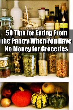 50 Tips for Eating From the Pantry When You Have No Money for Groceries