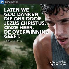 Laten we #God danken, die ons door #Jezus Christus, onze Heer, de overwinning geeft. (1 Korintiërs 15 vers 57)