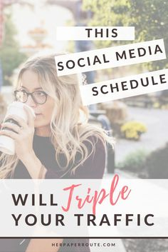 .The social media schedule to use to triple your traffic! // Her Paper Route