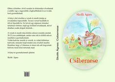 Második könyvem,a Csibemese ovisoknak, kisiskolásoknak szóló verseket, meséket tartalmaz, sok-sok csodaszép illusztrációval.