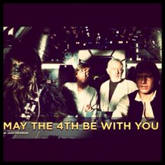 MAY THE FOURTH BE WITH YOU. Happy Star Wars day! :)