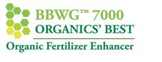 BBWG™ 7000 – ORGANICS' BEST – is a specially developed natural fertilizer utilizing animal manures as a base and then blending in a specialized blend of Company products and other essential minerals and elements. This broad-spectrum natural, concentrated Organic Fertilizer acts as a Supercharged Plant Growth Stimulator.