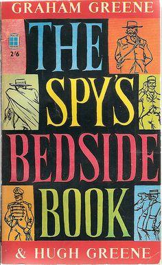 • Grahame Green  Hugh Greene | The Spy's Bedside Book