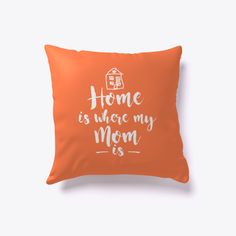 Home Is Where My Mom Is Coral T-Shirt Front
