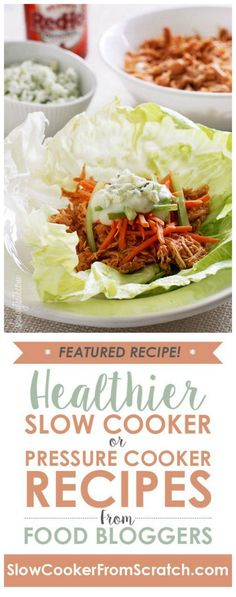 Slow Cooker or Instant Pot Buffalo Chicken Lettuce Wraps from Skinnytaste; choose which cooking method you'd like to use for this easy healthy dinner idea! [featured on SlowCookerFromScratch.com]