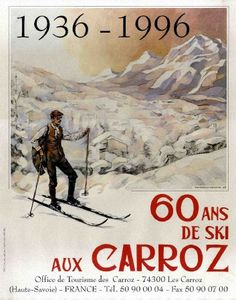 1936-1996 - 60 ans de ski aux Carroz, par Feodor Tamarsky Affiche publicitaire touristique pour le 60ème anniversaire de la station haut-savoyarde 1936-1996 - Affiche numérotée pour les 60 ans de ski aux Carroz, par Feodor Tamarsky Ski, Mountains, Nature, Sports, Poster, Alps, Mountaineering, Hs Sports, Naturaleza