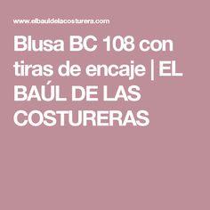 Blusa BC 108 con tiras de encaje         |          EL BAÚL DE LAS COSTURERAS