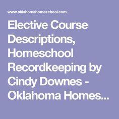 Elective Course Descriptions, Homeschool Recordkeeping   by Cindy Downes - Oklahoma Homeschool