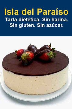 Tarta dietética Isla del Paraíso Tortas Light, Gluten Free Recipes, Healthy Recipes, Cure Diabetes Naturally, Healthy Sweets, Sugar Free, Food And Drink, Snacks, Cooking